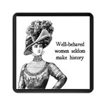 Well-Behaved Women Seldom Make History Memory Card Reader (Square)