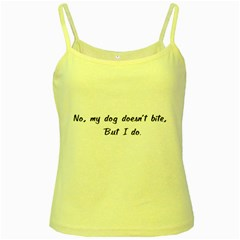No, My Dog Doesn t Bite Yellow Spaghetti Tanks by ButThePitBull