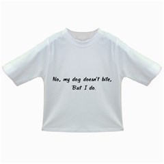 No, My Dog Doesn t Bite Infant/toddler T Shirts by ButThePitBull