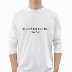 No, My Pit Bull Doesn t Bite White Long Sleeve T Shirts by ButThePitBull