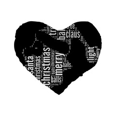 Funny Santa Black And White Typography Standard 16  Premium Flano Heart Shape Cushions by yoursparklingshop