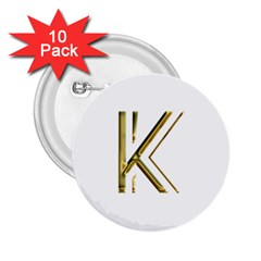 Monogrammed Monogram Initial Letter K Gold Chic Stylish Elegant Typography 2 25  Buttons (10 Pack)  by yoursparklingshop