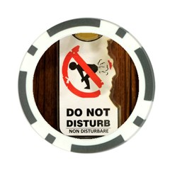 Do Not Disturb Sign Please Go Away I Don T Care Poker Chip Card Guards (10 pack)  by AnjaniArt