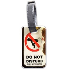 Do Not Disturb Sign Please Go Away I Don T Care Luggage Tags (Two Sides) by AnjaniArt