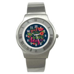 C mon Get Happy With A Bright Floral Themed Print Stainless Steel Watch by AnjaniArt