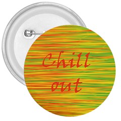 Chill Out 3  Buttons by Valentinaart