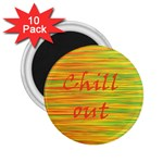 Chill out 2.25  Magnets (10 pack)