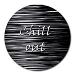 Black an white  Chill out  Round Mousepads