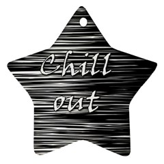 Black An White  chill Out  Ornament (star)  by Valentinaart
