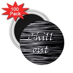 Black an white  Chill out  2.25  Magnets (100 pack)