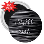 Black an white  Chill out  3  Magnets (100 pack)