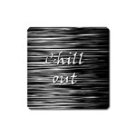 Black an white  Chill out  Square Magnet