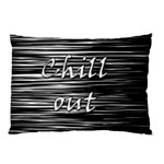 Black an white  Chill out  Pillow Case (Two Sides)