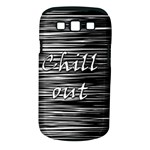 Black an white  Chill out  Samsung Galaxy S III Classic Hardshell Case (PC+Silicone)