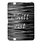 Black an white  Chill out  Kindle Fire HD 8.9