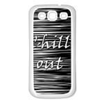 Black an white  Chill out  Samsung Galaxy S3 Back Case (White)