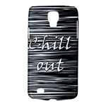 Black an white  Chill out  Galaxy S4 Active