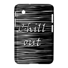 Black An White  chill Out  Samsung Galaxy Tab 2 (7 ) P3100 Hardshell Case  by Valentinaart