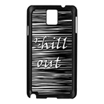 Black an white  Chill out  Samsung Galaxy Note 3 N9005 Case (Black)