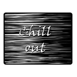 Black an white  Chill out  Double Sided Fleece Blanket (Small)