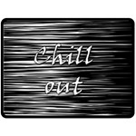 Black an white  Chill out  Double Sided Fleece Blanket (Large)