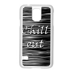 Black an white  Chill out  Samsung Galaxy S5 Case (White)