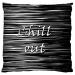 Black an white  Chill out  Large Flano Cushion Case (One Side)