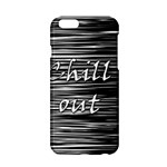 Black an white  Chill out  Apple iPhone 6/6S Hardshell Case