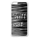 Black an white  Chill out  Apple iPhone 6 Plus/6S Plus Enamel White Case