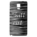Black an white  Chill out  Galaxy Note 4 Back Case