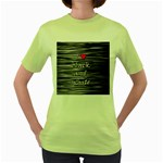I love black and white 2 Women s Green T-Shirt