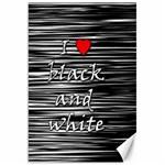 I love black and white 2 Canvas 20  x 30
