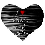 I love black and white 2 Large 19  Premium Heart Shape Cushions
