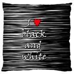 I love black and white 2 Standard Flano Cushion Case (One Side)