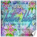 Drake 1 800 Hotline Bling Canvas 16  x 16