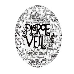 Pierce The Veil Music Band Group Fabric Art Cloth Poster Oval Filigree Ornament (2 Side)  by Onesevenart