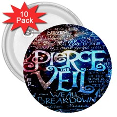 Pierce The Veil Quote Galaxy Nebula 3  Buttons (10 Pack)  by Onesevenart