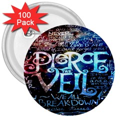 Pierce The Veil Quote Galaxy Nebula 3  Buttons (100 Pack)  by Onesevenart