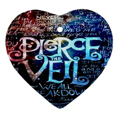 Pierce The Veil Quote Galaxy Nebula Heart Ornament (2 Sides) by Onesevenart