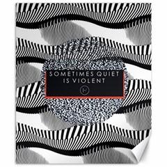 Sometimes Quiet Is Violent Twenty One Pilots The Meaning Of Blurryface Album Canvas 8  X 10  by Onesevenart