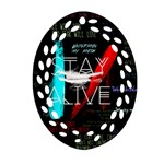 Twenty One Pilots Stay Alive Song Lyrics Quotes Oval Filigree Ornament (2-Side)