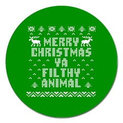 Ugly Christmas Ya Filthy Animal Magnet 5  (round) by Onesevenart