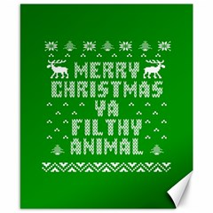 Ugly Christmas Ya Filthy Animal Canvas 8  X 10  by Onesevenart