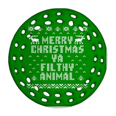 Ugly Christmas Ya Filthy Animal Ornament (round Filigree)  by Onesevenart