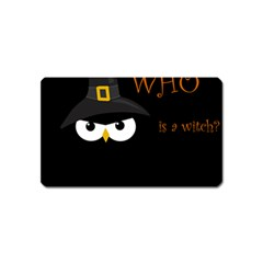 Who Is A Witch? Magnet (name Card) by Valentinaart