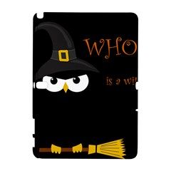 Who Is A Witch? Samsung Galaxy Note 10 1 (p600) Hardshell Case by Valentinaart