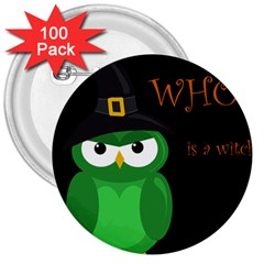 Who Is A Witch?   Green 3  Buttons (100 Pack)  by Valentinaart