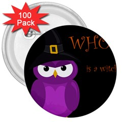 Who Is A Witch?   Purple 3  Buttons (100 Pack)  by Valentinaart