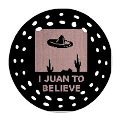 I Juan To Believe Ugly Holiday Christmas Black Background Round Filigree Ornament (2side) by Onesevenart