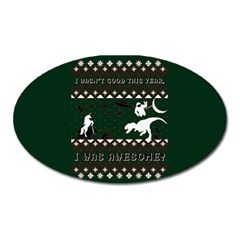 I Wasn t Good This Year, I Was Awesome! Ugly Holiday Christmas Green Background Oval Magnet by Onesevenart